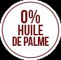 0% huile de palme